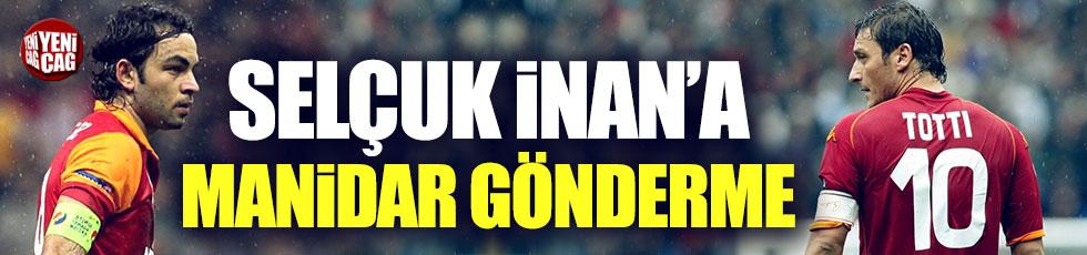 Selçuk İnan'a Totti'li gönderme