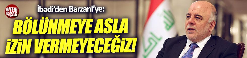 Ibadi'den Barzani'ye: Bölünmeye asla izin vermeyeceğiz!