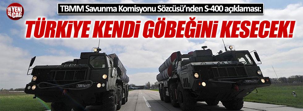 """""""Türkiye S-400'lerle kendi göbeğini kesecek"""""""