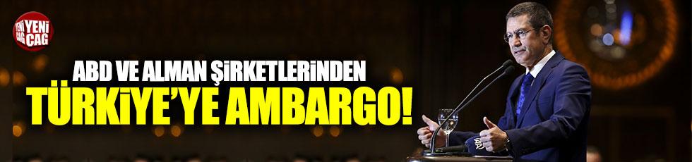 ABD ve Alman şirketlerinden Türkiye'ye ambargo!