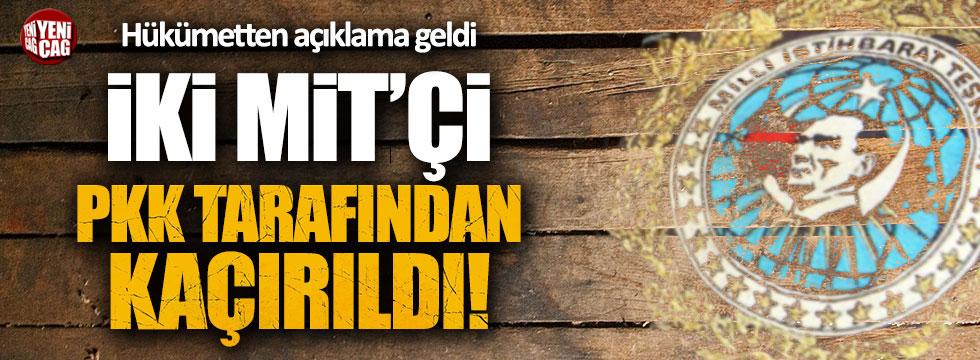 2 MİT personeli PKK tarafından kaçırıldı
