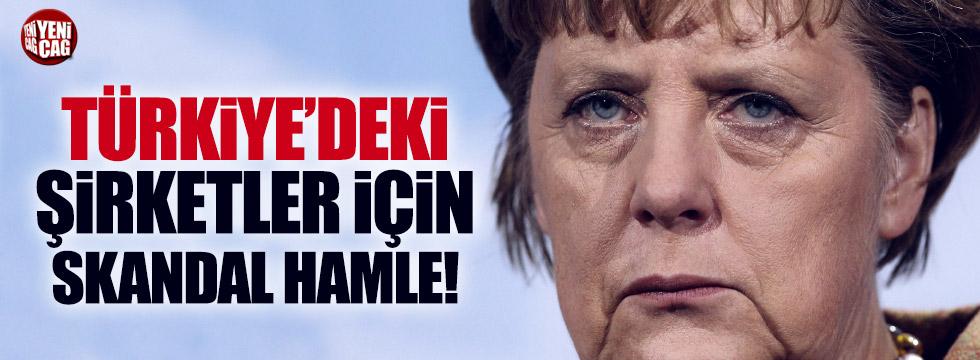 Almanya'dan Türkiye'deki şirketler için skandal hamle