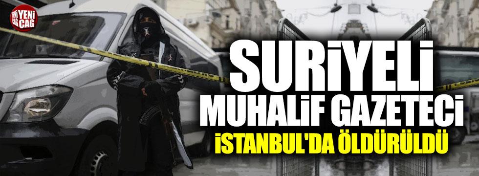 Suriyeli muhalif gazeteci İstanbul'da öldürüldü