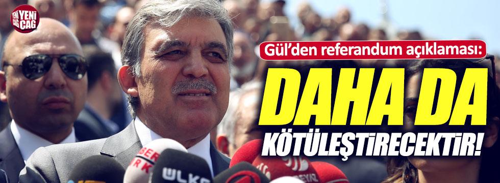 Gül'den referandum açıklaması