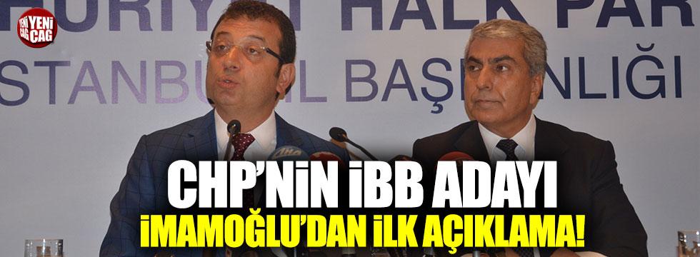 CHP'nin İBB adayı İmamoğlu'dan ilk açıklama!