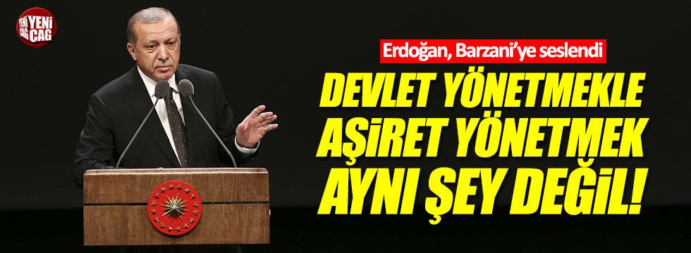 """Erdoğan: """"Devlet yönetmekle aşiret yönetmek aynı şey değil..."""""""
