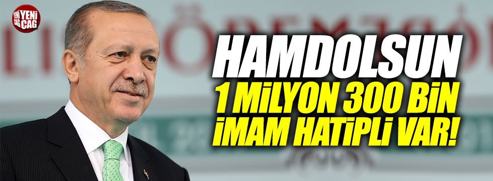 """Erdoğan: """"Hamdolsun, 1 milyon 300 bin İmam Hatipli var"""""""