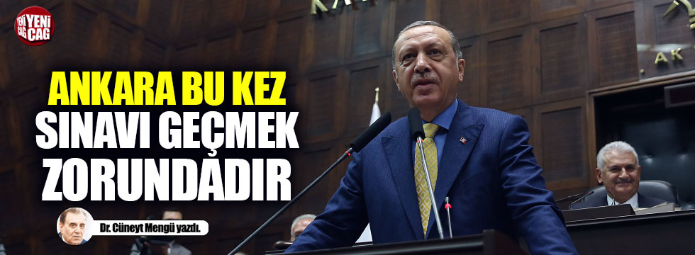 Ankara bu kez sınavı geçmek zorundadır / Dr. Cüneyt Mengü