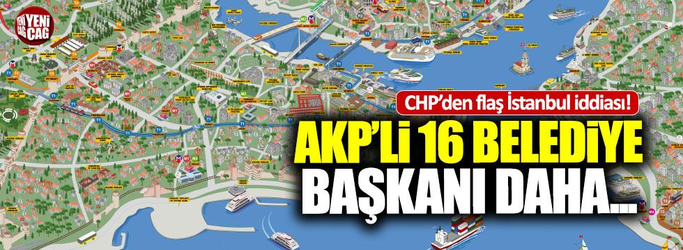 """İstanbul'da AKP'li 16 ilçe başkanı daha..."""
