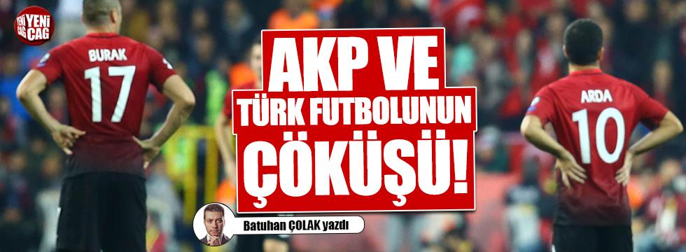 AKP ve Türk futbolunun çöküşü