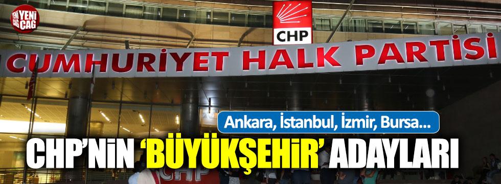 CHP'nin 'büyükşehir' adayları
