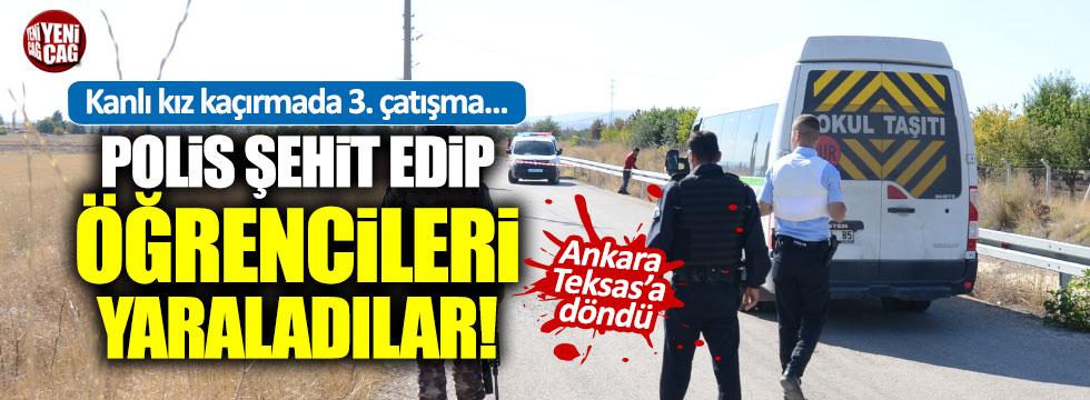 Ankara'da kız kaçırma dehşeti: 1 polis şehit
