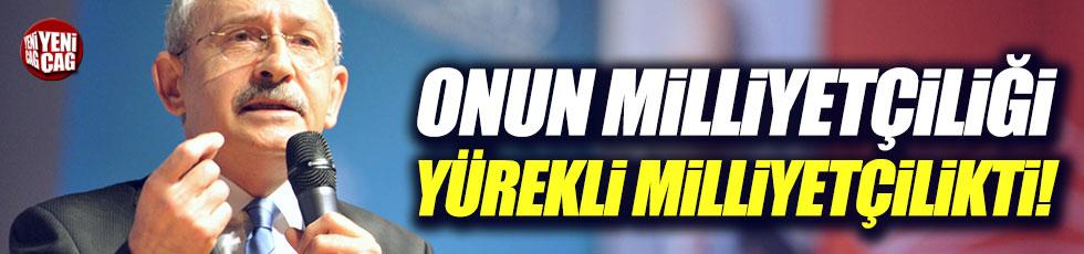 Kılıçdaroğlu: Onun milliyetçiliği, yürekli milliyetçilikti