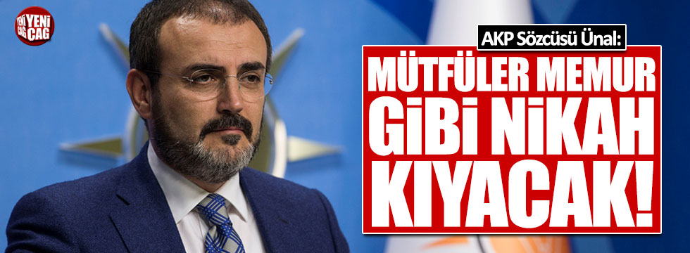 AKP'li Ünal: Müftüler, memur gibi nikah kıyacak