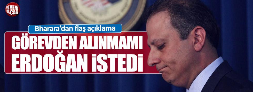 """Bharara: """"Görevden alınmamı Erdoğan istedi"""""""