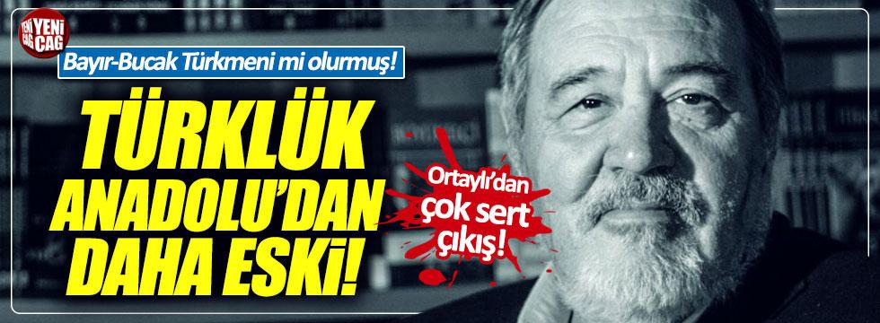 İlber Ortaylı: Türklük Anadolu'dan daha eski!