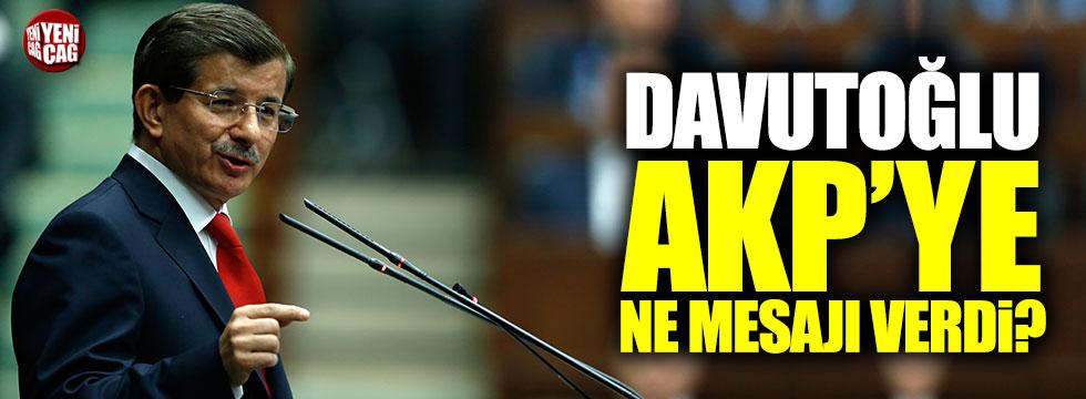 Davutoğlu, AKP'ye ne mesajı verdi?