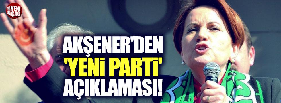 Akşener'den 'Yeni Parti' açıklaması