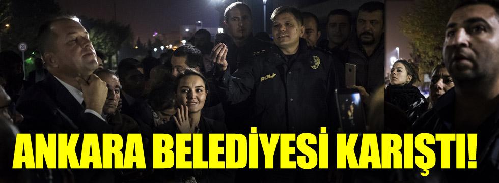Ankara Belediyesi gece yarısı karıştı