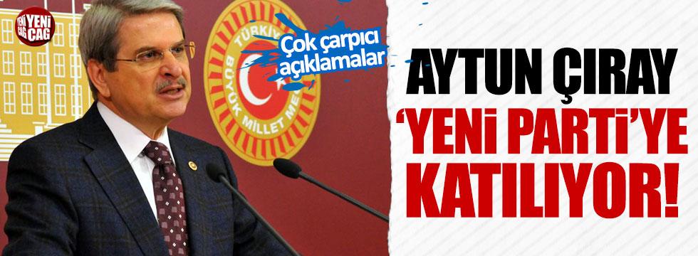 Aytun Çıray istifa etti! 'Yeni Parti'ye katılıyor