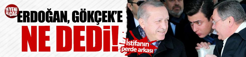 Erdoğan Gökçek görüşmesinde neler yaşandı