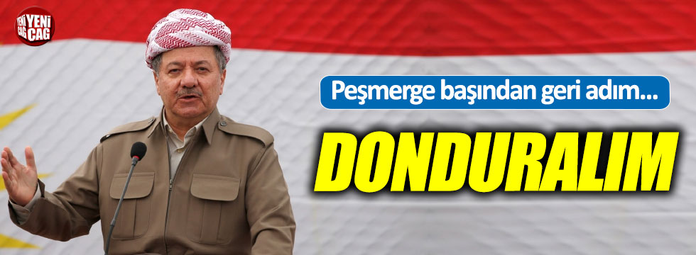 "Barzani: ""Referandumu donduralım"""