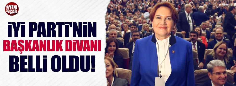 İYİ Parti'nin Başkanlık Divanı belli oldu