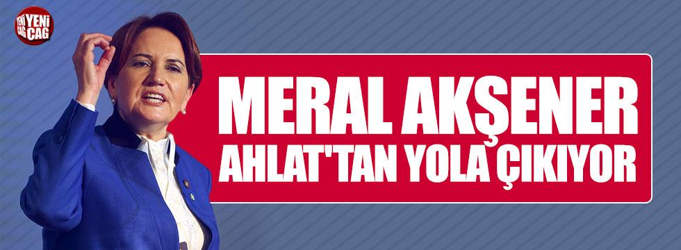 Meral Akşener Ahlat'tan yola  çıkıyor