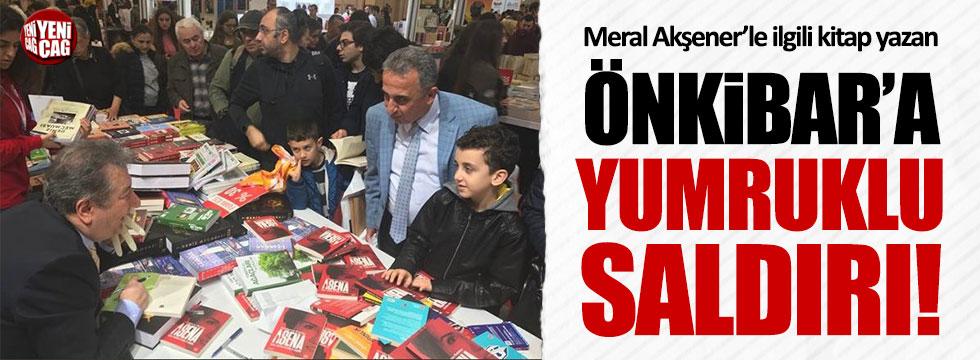 Akşener'le ilgili kitap yazan Sabahattin Önkibar'a yumruklu saldırı