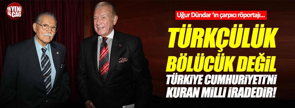 """""""Türkçülük bölücük değil, Türkiye Cumhuriyeti'ni kuran milli iradedir"""""""