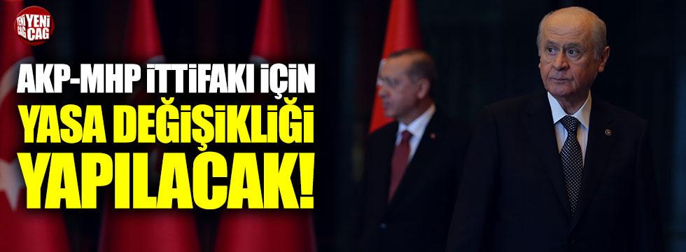 AKP-MHP ittifakı için yasa değişikliği yapılacak