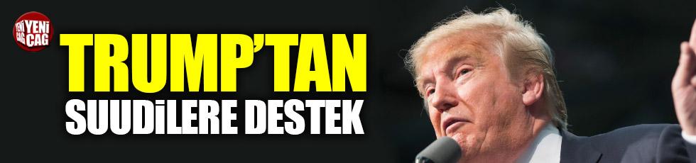 Trump'dan Suudilere destek