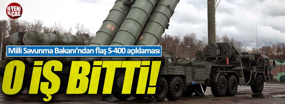 Milli Savunma Bakanı Canikli'den S-400 açıklaması: O iş bitti!