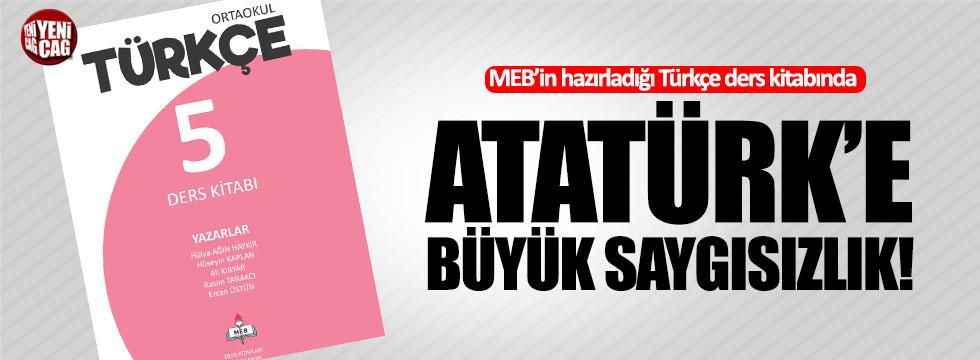 MEB'nın hazırladığı Türkçe ders kitabında Atatürk'e büyük saygısızlık!