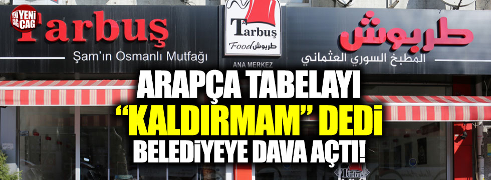Suriyeli dükkan sahibinin Arapça tabela inadı
