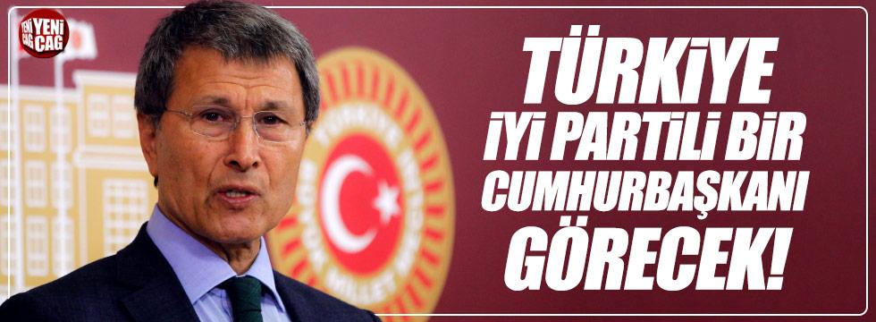 """""""Cumhurbaşkanı İYİ Partili olacak"""""""