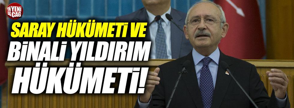 """Kılıçdaroğlu: """"Saray hükümeti ve Binali Yıldırım hükümeti"""""""
