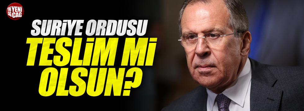 "Lavrov, ""Suriye ordusu teslim mi olsun?"""