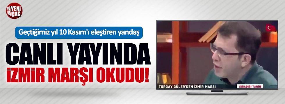 Yandaş Turgay Güler'den İzmir Marşı