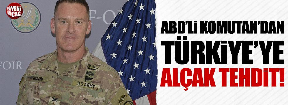 ABD'li komutandan Türkiye'ye küstah tehdit
