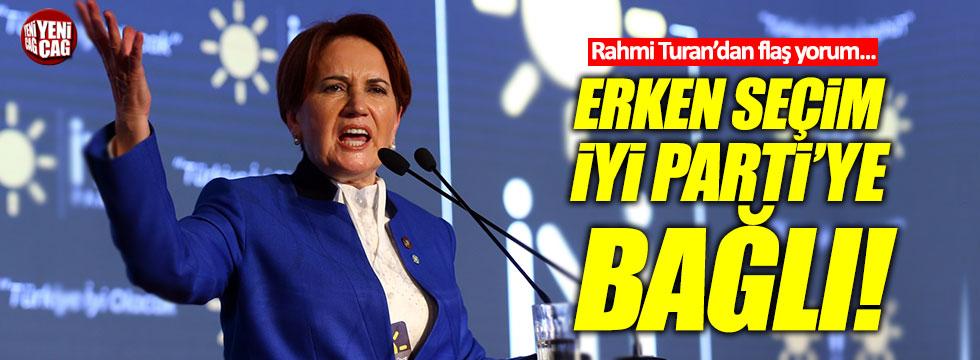 """Rahmi Turan: """"İYİ Parti hızlı büyürse, erken seçim yüzde 99"""""""