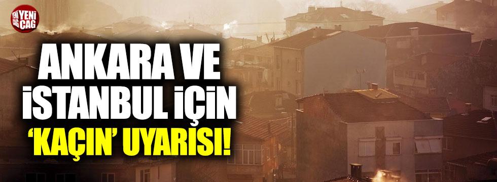 Ankara ve İstanbul için kritik uyarı