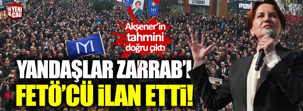 Erdoğan'ın başdanışmanı Zarrab'ı FETÖ'cü ilan etti