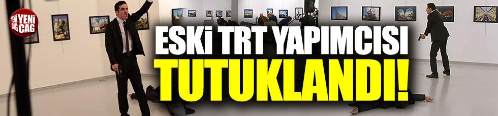 Eski TRT yapımcısı tutuklandı