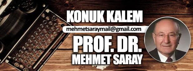 Bugünü düne bakarak değerlendirmek / Prof. Dr. Mehmet Saray