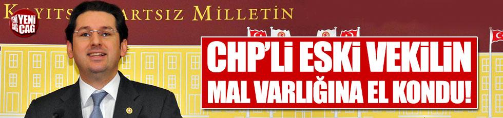 CHP'li eski vekil Aykan Erdemir'in mal varlığına el kondu