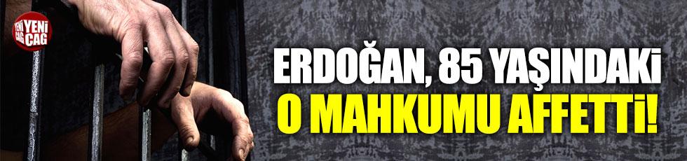 Cumhurbaşkanı Erdoğan, 85 yaşındaki mahkûmu affetti!