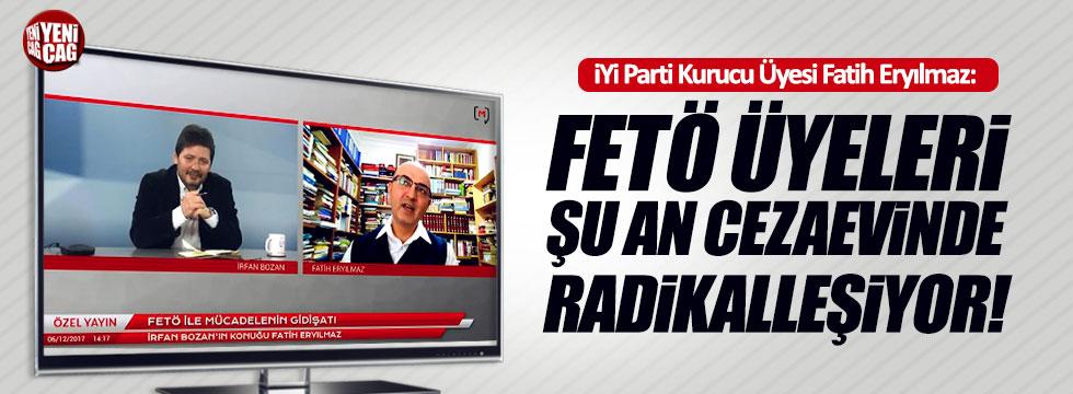 """Fatih Eryılmaz: """"FETÖ üyeleri şuan cezaevlerinde radikalleşiyorlar"""""""