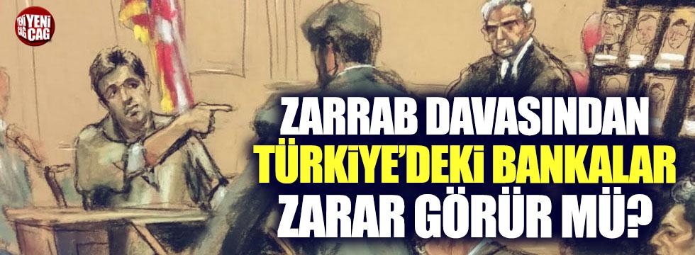 Zarrab davası Türkiye'deki bankaları etkiler mi?