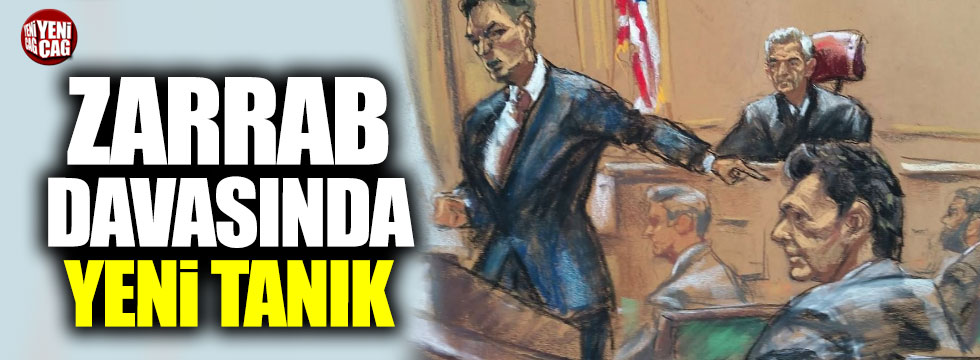 Zarrab davasında yeni tanık